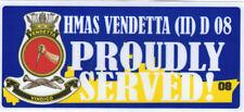 HMAS VENDETTA (II) D 08 PROUDLY SERVED LAMINATED VINYL STICKER 80X180MM VER2