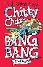 FRANK COTTRELL BOYCE __ CHITTY CHITTY BANG BANG FLIES AGAIN ___ BRAND NEW