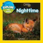 NEW Explore My World Nighttime by Jill Esbaum