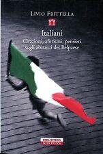 Frittella Livio ITALIANI CITAZIONI AFORISMI PENSIERI SUGLI ABITANTI DEL BELPAESE