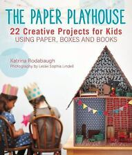 NEW~The Paper Playhouse~22 Creative Projects for Kids Using Paper Boxes & Books!