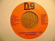 HG 45 RECORD/ RICH MICHALSKI/NO BEER ON SUNDAY/ ALL I NEED IS YOU/ EX