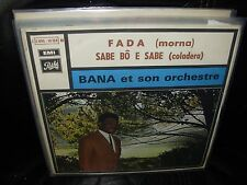 "BANA fada / sabe bo e sabe ( world music ) 7""/45 picture sleeve"