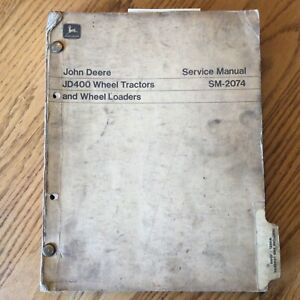 John Deere JD 400 TRACTORS TECHNICAL SERVICE SHOP REPAIR MANUAL GUIDE SM-2074