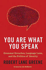 You Are What You Speak: Grammar Grouches, Language Laws, and the Politics of Ide