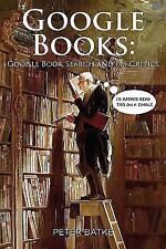 Google Books: Google Book Search and its Critics by Peter Batke (2010,...