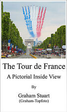 The Tour de France: A Pictorial Inside View - PDF Version, eBook, Cycling