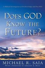 Does God Know The Future?: By Michael R. Saia
