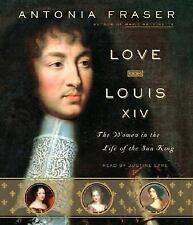 Love and Louis XIV : The Women in the Life of the Sun King by Antonia Fraser (2…