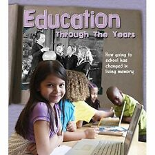 Education Through the Years: How Going to School Has Changed in Living Memory (H