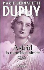 ASTRID LA REINE BIEN-AIMÉE***NEUF***MARIE-BERNADETTE DUPUY**LIVRAISON GRATUITE