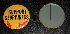 Vintage 60s 70s Pin Pinback Button - SUPPORT SLOPPINESS Retro Hippie Beatnik Mad