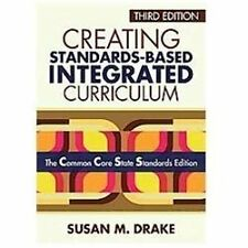 Creating Standards-Based Integrated Curriculum : The Common Core State Standards