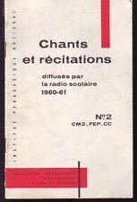 CHANTS ET RECITATIONS  DIFFUSES PAR LA RADIO SCOLAIRE 1960-61  N°2  CM2-FEP-CC