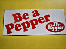 Be a Pepper - Dr Pepper Bumper Sticker - NOS