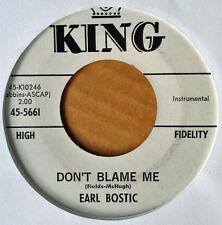 EARL BOSTIC -  DON'T BLAME ME b/w MORE THAN YOU KNOW - KING 45 - WHITE LBL PROMO