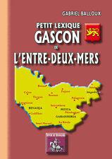 Petit lexique gascon de l'Entre-deux-Mers - Gabriel Balloux