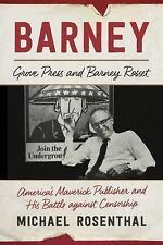 Barney: Grove Press and Barney Rosset, America's Maverick Publisher and ...