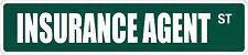 """*Aluminum* Insurance Agent 4"""" x 18"""" Metal Novelty Street Sign  SS 1778"""