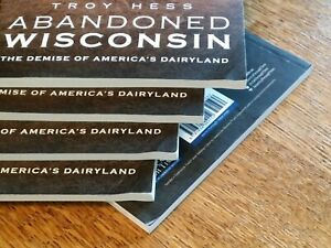 Abandoned Wisconsin: The Demise of America's Dairyland, NEW Paperback!