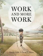 Work and More Work Book by Linda Little & Oscar t. Perez Hardcover