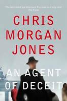 An Agent of Deceit (The Ben Webster Spy Series), Morgan Jones, Chris , Very Good