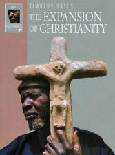 EXPANSION OF CHRISTIANITY (IVP HISTORIES) By TIMOTHY YATES, BRAND NEW