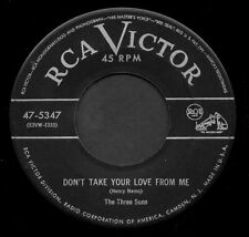 """THE THREE SUNS """"DON'T TAKE YOUR LOVE FROM ME/Under..."""" RCA (47-5347) 45rpm 1953"""