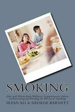 Smoking : Quit with Whole Body Wellness! Comprehensive Advice on Preventing a...