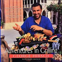 """GEORGE HIRSCH Signed 1st Ed HC/DJ Book by Author """"ADVENTURES IN GRILLING"""" COA"""