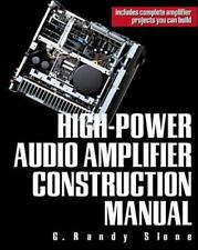 High-Power Audio Amplifier Construction Manual: By G. Randy Slone