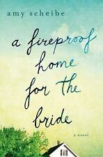 Amy Scheibe~A FIREPROOF HOME FOR THE BRIDE~SIGNED 1ST/DJ~NICE COPY