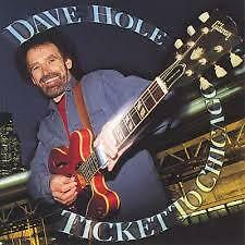 Dave Hole Ticket To Chicago Festival CD Album