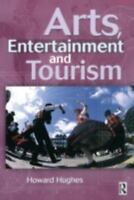 NEW Arts, Entertainment and Tourism 9780750645331 by Hughes, Howard