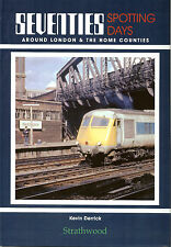 70s SPOTTING DAYS Around London & the Home Counties NEW RAILWAY BOOK