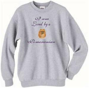 Dog Sweatshirt - I am Loved by a Pomeranian