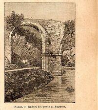 Stampa antica NARNI ponte di Augusto Terni Umbria 1898 Old Print