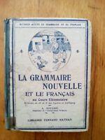 GRAMMAIRE NOUVELLE FRANCAISE COURS ELEMENTAIRES - SOUCHE - ED NATHAN - 1932