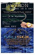 Programming: Python Programming in a Day and Mysql Programming Professional.