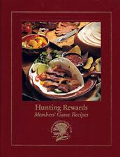 Hunting Rewards Member's Guide Recipes - Venison, Waterfowl, Quail, Moose, Deer