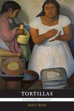 Tortillas : A Cultural History: By