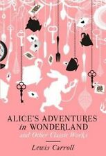 Alice's Adventures in Wonderland and Other Classic Works by Lewis Carroll (Hardback, 2014)