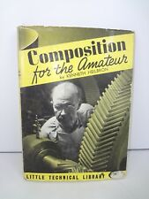 COMPOSITION FOR THE AMATEUR - KENNETH HEILBRON - 1939 Dust Jacket