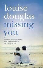 Missing You by Louise Douglas (Paperback, 2010)
