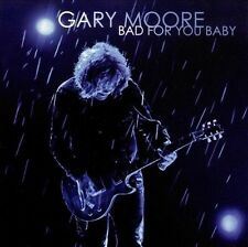 Bad for You Baby by Gary Moore (CD, Oct-2008, Eagle Records (USA))