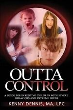 OuttaControl: a guide for parenting kids with severe behaviors and extreme needs