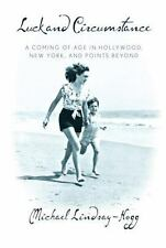 Luck and Circumstance: A Coming of Age in Hollywood, New York, and-ExLibrary