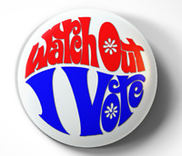 Watch Out, I Vote youth voter pin pinback button - FREE Shipping