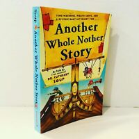 Another Whole Nother Story  by Dr. Cuthbert Soup First Edition New