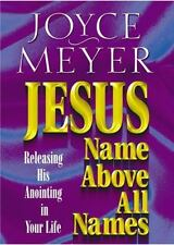 Jesus: Name Above All Names: Releasing His Anointing in Your Life